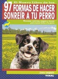 97 formas de hacer sonreir a tu perro