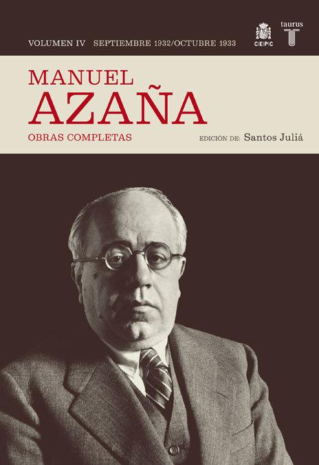 Manuel azaña vol.iv septiembre 1932 octubre 1933
