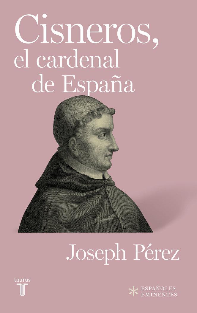 Cisneros el cardenal de españa