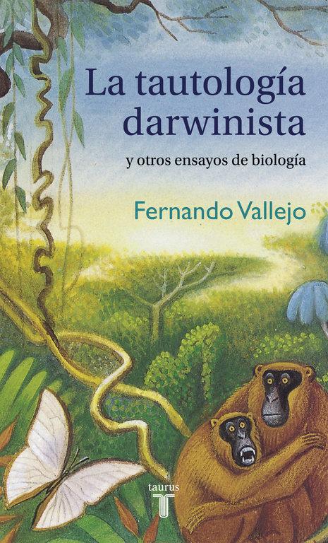 Tautologia darwinista y otros ensayos de biologia,la