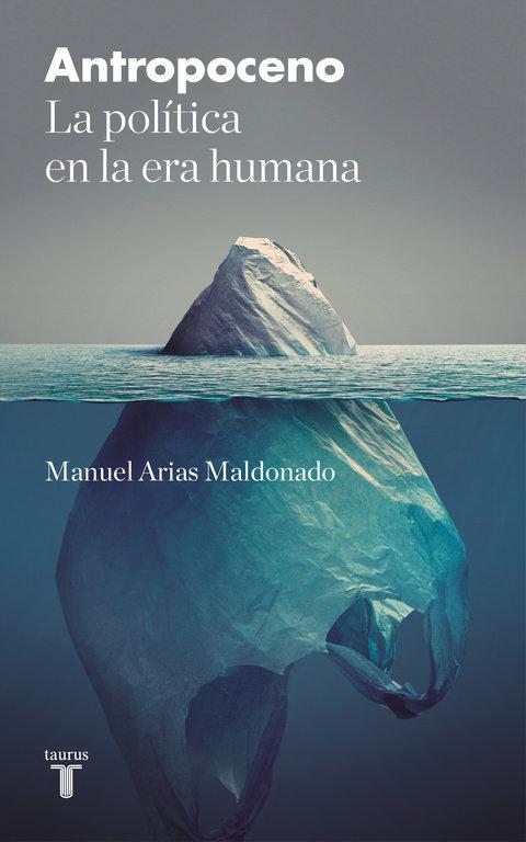 Antropoceno la politica en la era humana