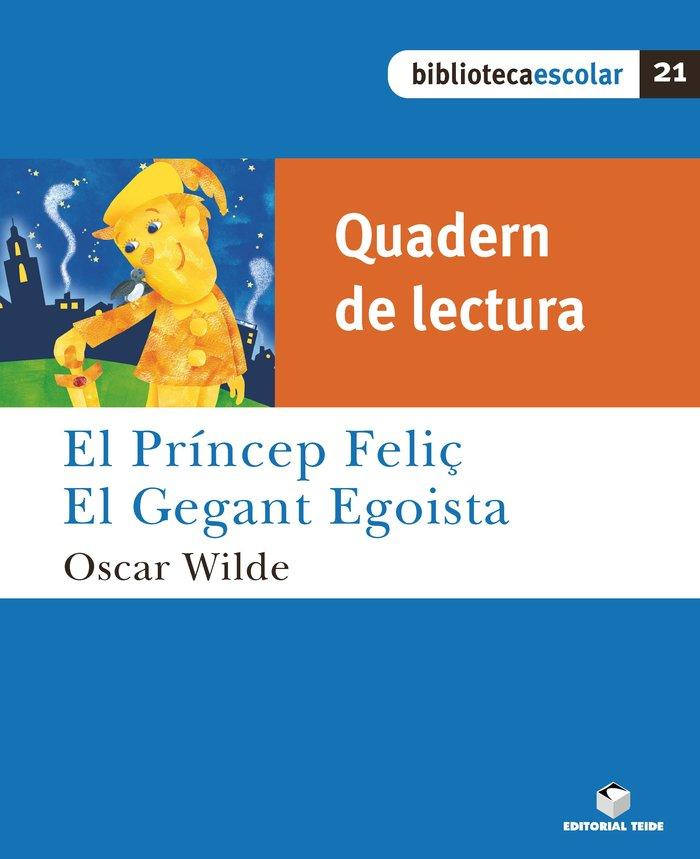 Quad.lectura princep feliz / gegant egoista 21 bib.escolar