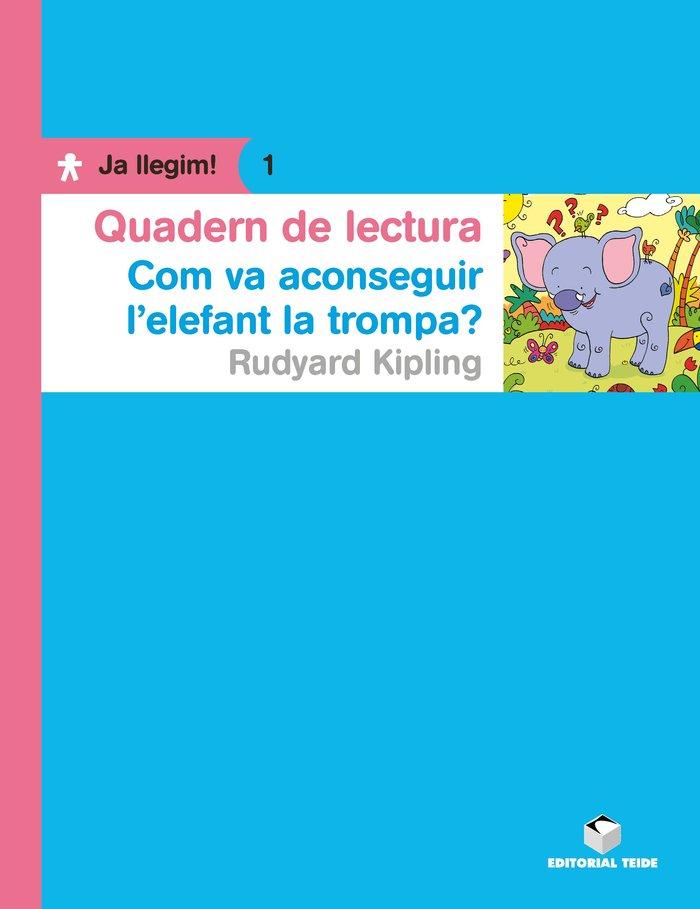 Quad.lectura com conseguir l'elefant trompa 1 ja llegim