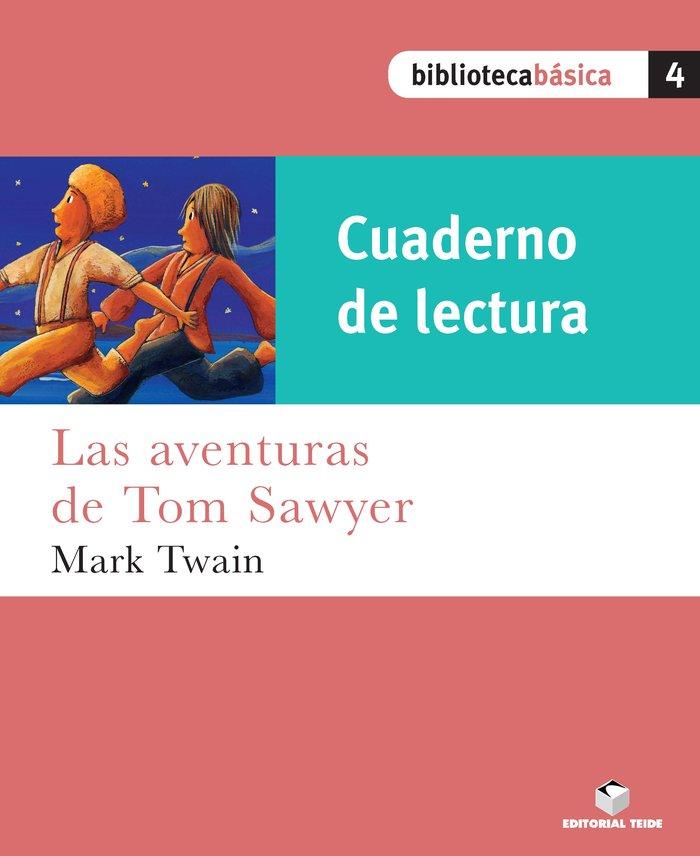 Cuad.lectura aventuras tom sawyer 4 bib.basica