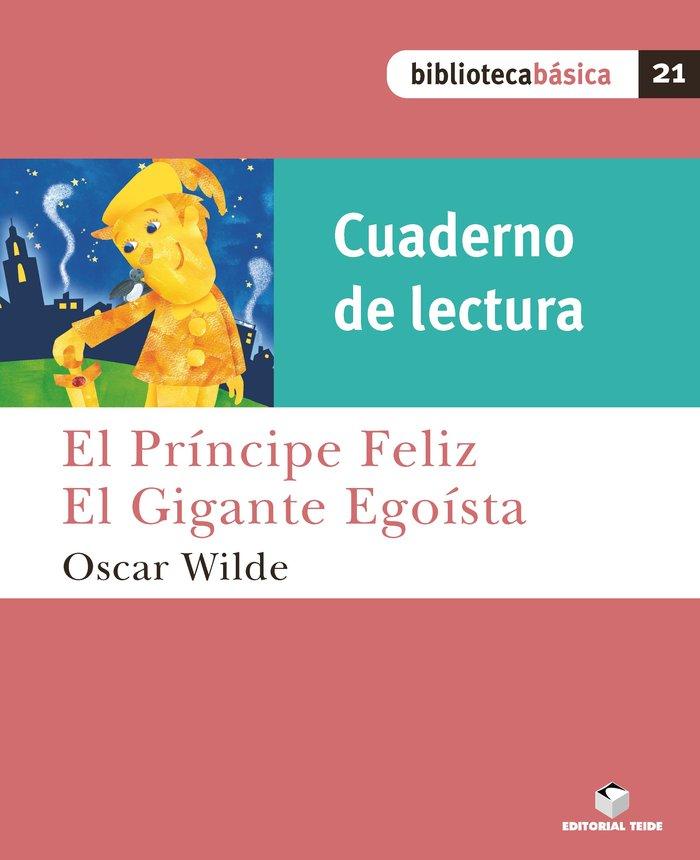 Cuad.lectura principe feliz / gigante egoista 21 bib.basica
