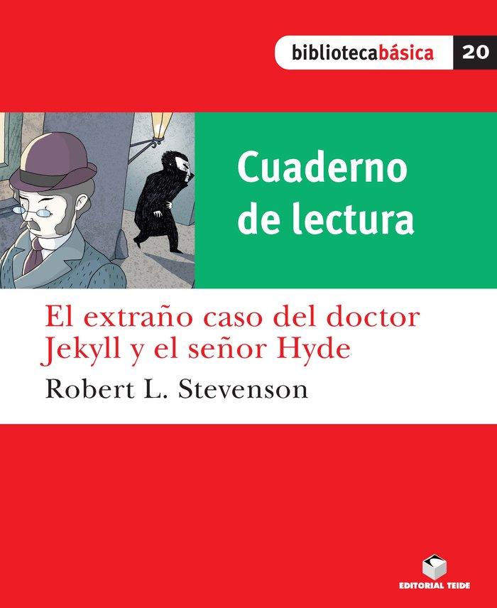 Cuad.lectura extraño caso dr jekyll sr hyde 20 bib.basica