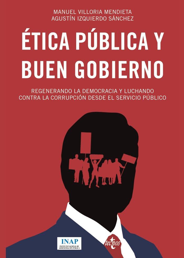 Etica y buen gobierno regenerando la democracia y luchando