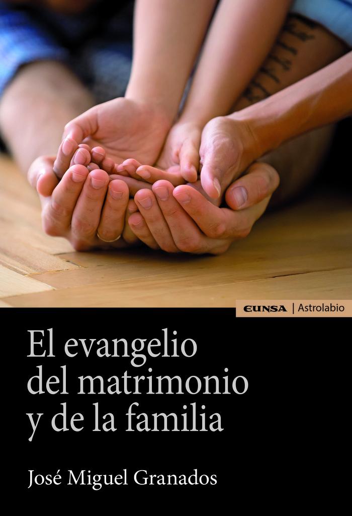 Evangelio del matrimonio y de la familia,el