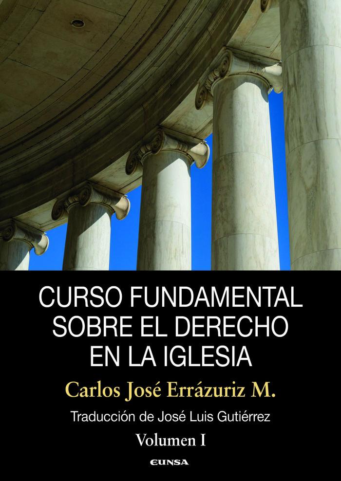 Curso fundamental sobre el derecho en la iglesia vol 1