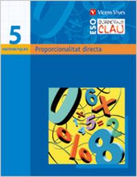 Quadern clau q-5 proporcionalitat directa. matemat