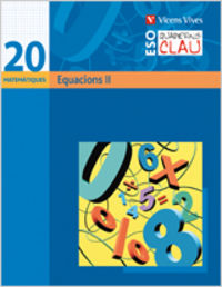 Quadern clau q-20 equacions ii. matematiques.