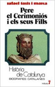 Pere, el ceremonios. biografies catalanes.