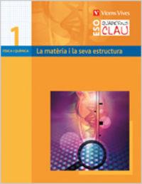 Clau q-1 la materia i la seva estructura. quadern