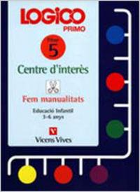 Logico primo. centres d'interes. fem manualitats.