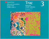 Traç 3. llibre de l'alumne. educacio visual i plas