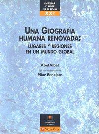Una geografia humana renovada lugares y regiones