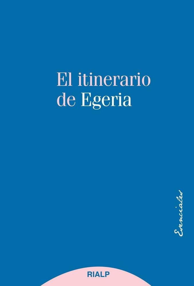 Itinerario de egeria,el