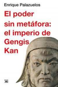 Poder sin metafora el imperio de gengis kan,el