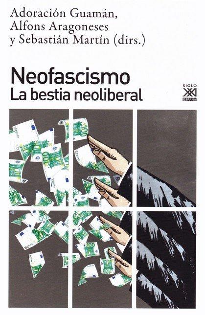 Neofascismo la bestia neoliberal