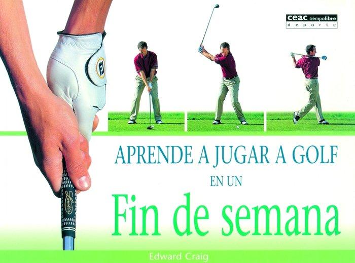 Aprende a jugar a golf en un fin semana