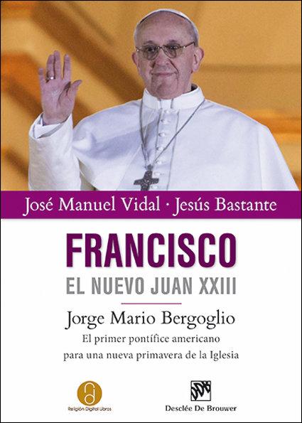 Francisco el nuevo juan xxiii