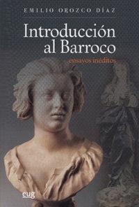 Introduccion al barroco ensayos ineditos