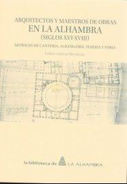 Arquitectos y maestros de obras en la alhambra (siglos xvi-x