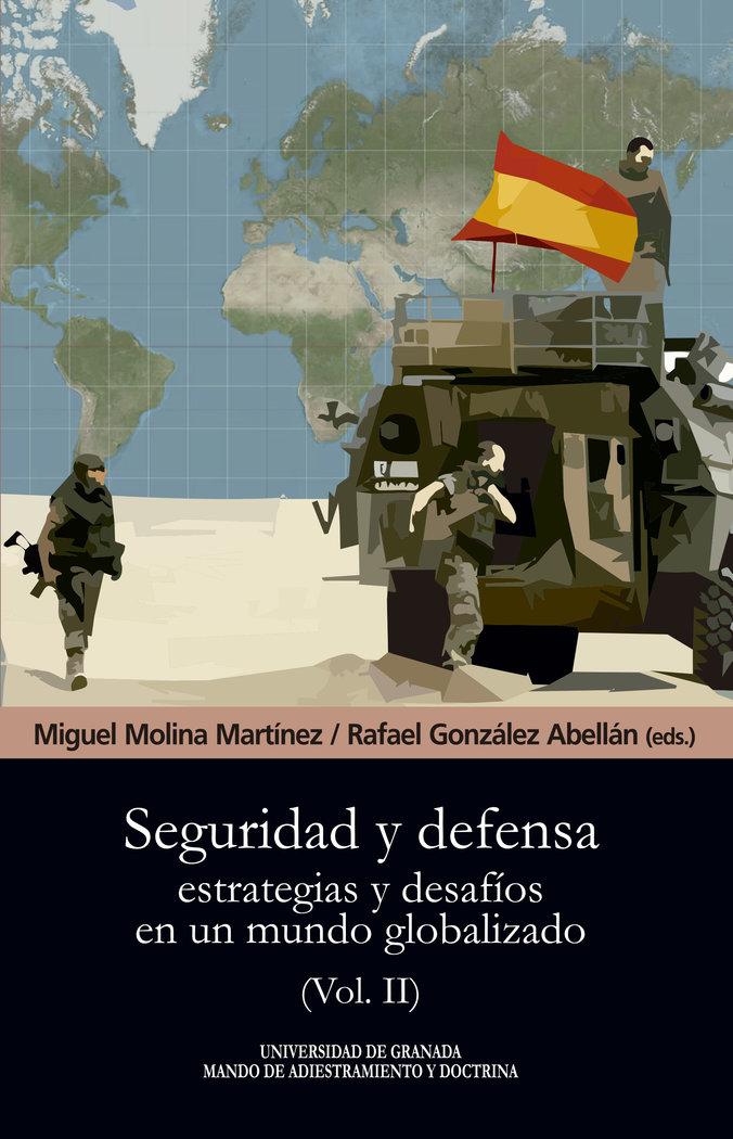 Seguridad y defensa estrategias y desafios en  mundo vol 2