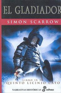 Gladiador,el (ix de quinto licinio cato)