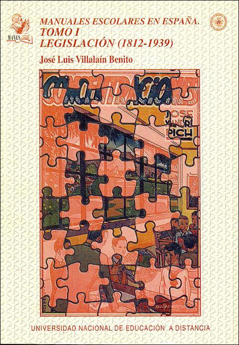 Manuales escolares en españa. tomo i: legislacion (1812-1939