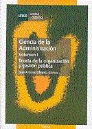 Ciencia de la administracion. teoria de la organizacion y ge