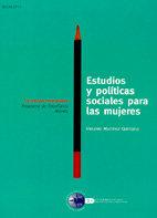 Estudios y politicas sociales para las mujeres
