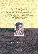 E.t.a. hoffmann en sus narraciones fantasticas: sueños, visi