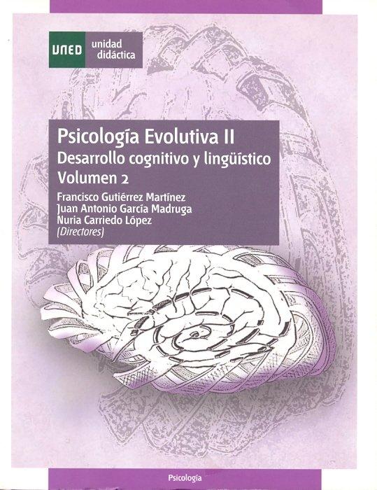 PSICOLOGIA EVOLUTIVA II. DESARROLLO COGNITIVO Y LINGÜISTICO.