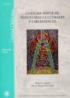 Cultura popular, industrias culturales y ciberespacio