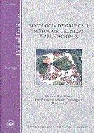 Psicologia de grupos ii: metodos, tecnicas y aplicaciones