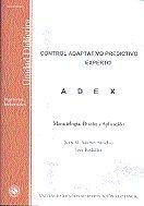Control adaptativo predictivo experto: metodologia, diseño y