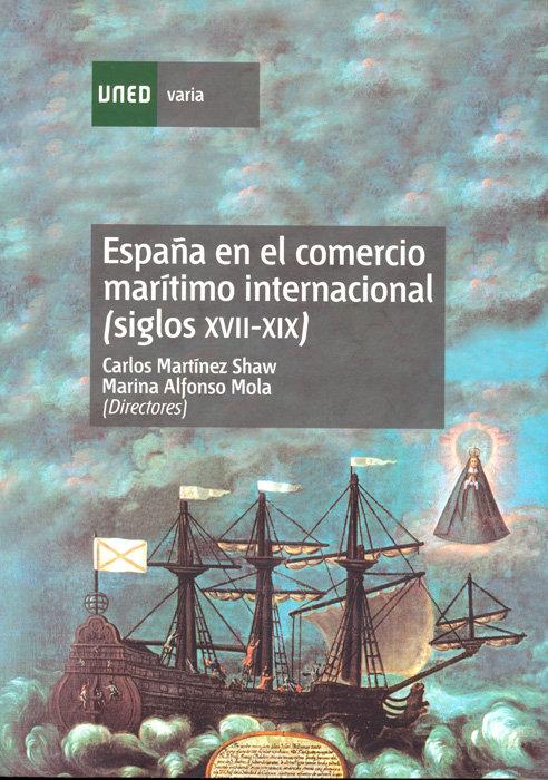 España en el comercio maritimo internacional (siglos xvii-xi