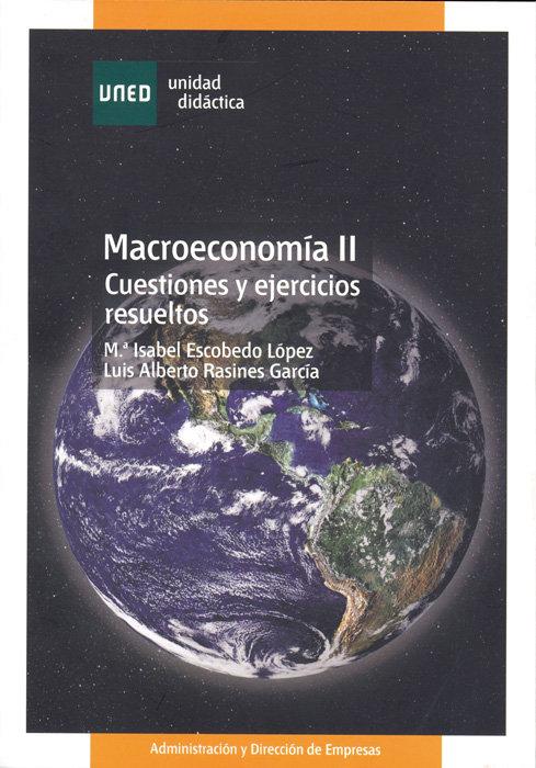Macroeconomia ii. cuestiones y ejercicios resueltos