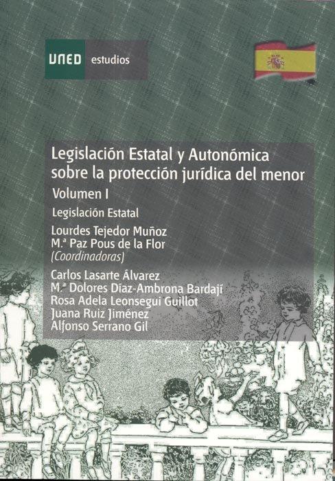 Legislacion estatal y autonomica sobre la proteccion juridic