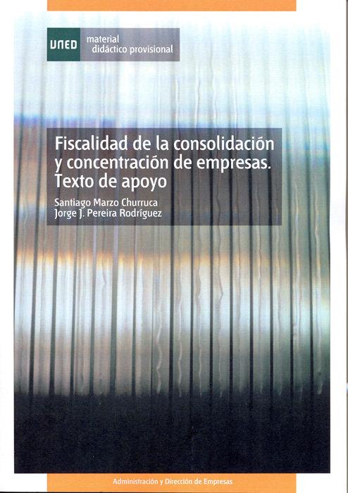Fiscalidad de la consolidacion y concentracion de empresas.