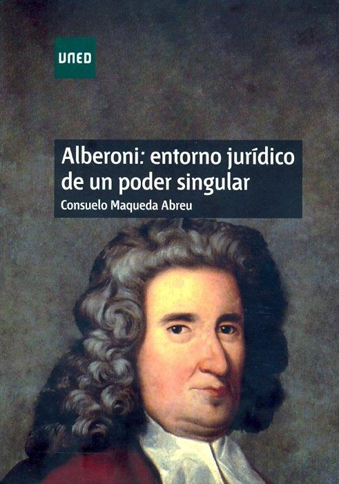 Alberoni: entorno juridico de un poder singular
