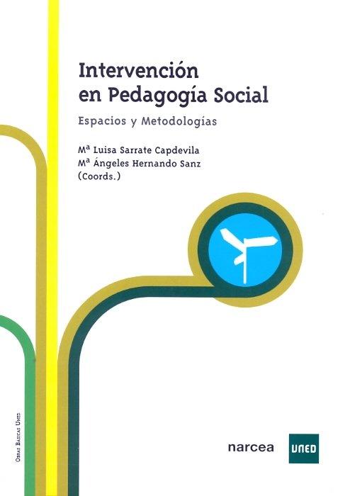 Intervencion en pedagogia social. espacios y metodologias