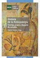 Historia de la antropologia, teorias, praxis y lugares de es