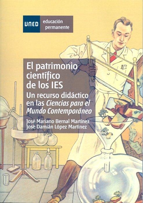 Patrimonio cientifico de los ies. un recurso didactico en la
