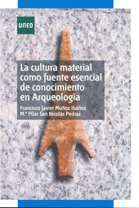 Cultura material como fuente esencial de conocimiento en arq
