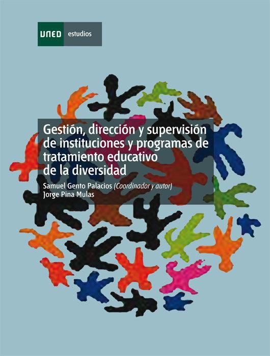 Gestion, direccion y supervision de instituciones y programa