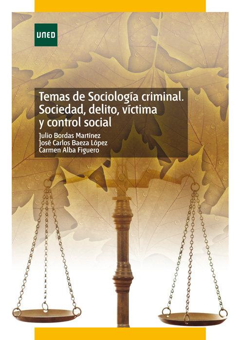 Temas de sociologia criminal. sociedad, delito, victima y co