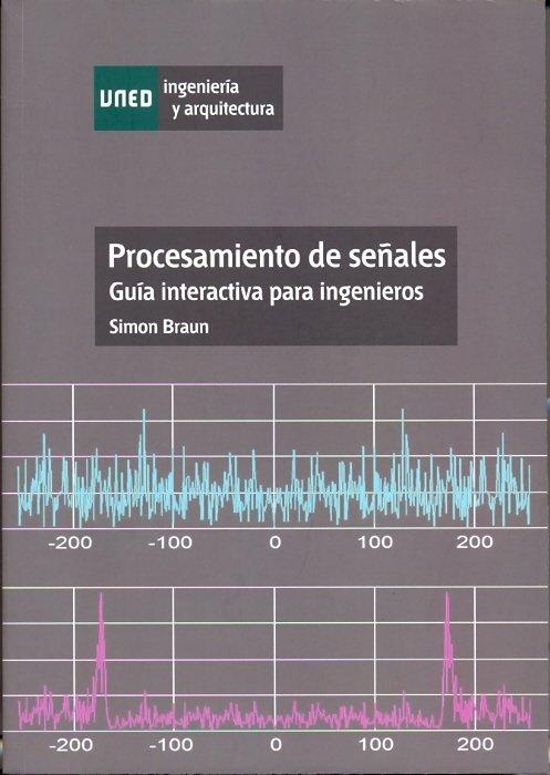 Procesamiento de señales. guia interactiva para ingenieros