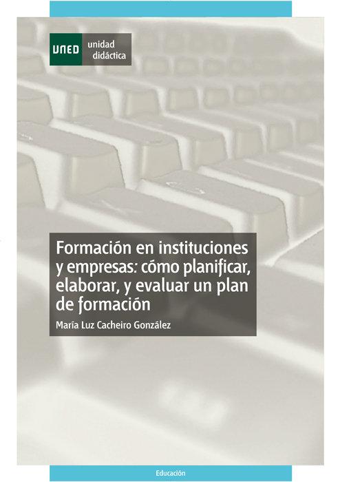 Formacion en instituciones y empresas: como planificar, elab